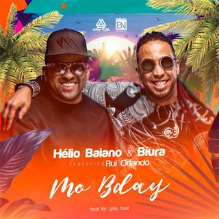 Dj Hélio Baiano & Biura ft. Rui Orlando - Mo Bday (Afro Pop) [BAIXAR]
