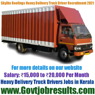 Skylite Roofings Heavy Delivery Truck Driver Recruitment 2021-22
