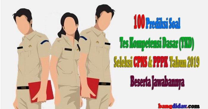 100 Prediksi Soal Tes Kompetensi Dasar Tkd Seleksi Cpns Dan Pppk Tahun 2019 Beserta Jawabannya Bangdidav Com