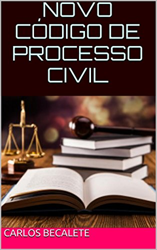 NOVO CÓDIGO DE PROCESSO CIVIL - Carlos Becalete