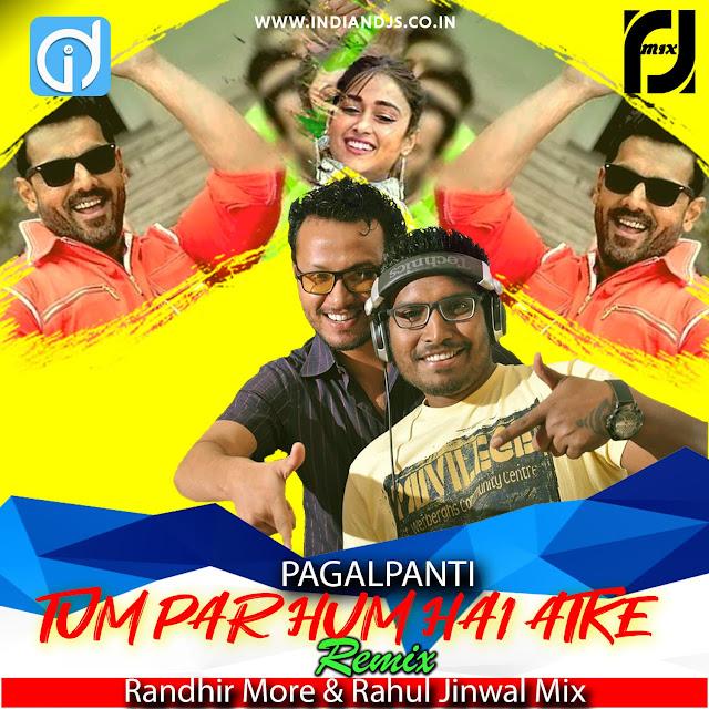 Tum Par Hum Hai Atke Randhir More Rahul Jinwal Mix Indiandjs, tum par hum hai atke remix, tum par hum hai atke dj song, tum par hum hai atke yaara mp3 320kbps,