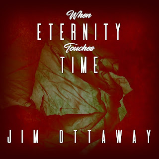 https://jimottaway.bandcamp.com/album/when-eternity-touches-time