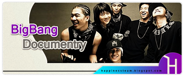 http://happinessteam.blogspot.com/search/label/BigBang%20Documentry