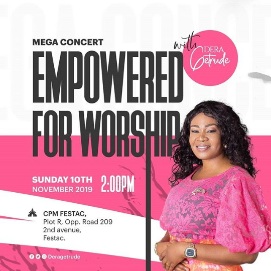 Dera Getrude Rounds Off The Year With Empowered for Worship Mega Concert! Promises Interesting Lineup | Nov. 17th
