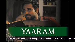 यारम Yaaram Hindi and English Lyrics - Ek Thi Daayan