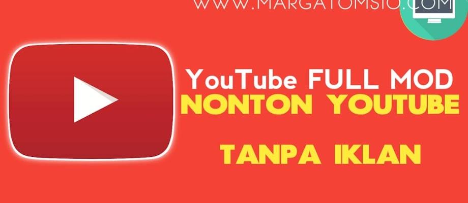 Free Download Youtube Full MOD Apk | Nonton Youtube Tanpa Iklan
