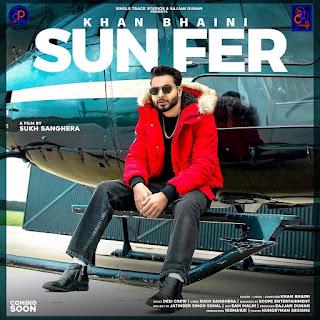 SUNFER (LYRICS) - KHAN BHAINI - DjPunjabNew.CoM