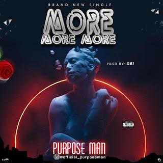 PURPOSE MAN - MORE MORE MORE