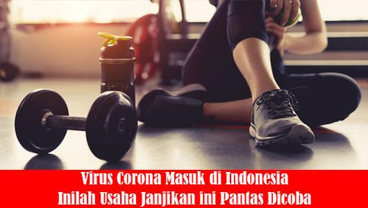 Virus Corona Masuk di Indonesia Inilah Usaha Janjikan ini Pantas Dicoba