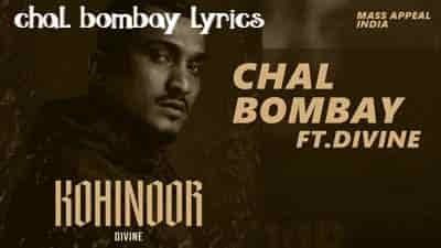 Chal Bombay divine lyrics