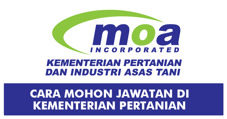 Cara Mohon Jawatan Di Kementerian Pertanian Dan Industri Asas Tani Moa Terbuka Lelaki Wanita Jobcari Com Jawatan Kosong Terkini