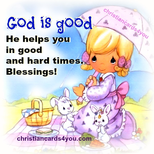 free christian cards, God is good, blessings, nice quotes