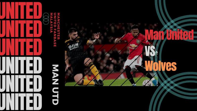 Preview Man United vs Wolverhampton Wanderers