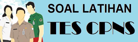 salah satu file atau artikel yang banyak dicari oleh para peserta tes CPNS TERLENGKAP SOAL TES CPNS (LATIHAN SOAL TES CPNS 2019)