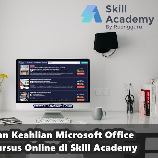 Tingkatkan Keahlian Microsoft Office dengan Kursus Online di Skill Academy