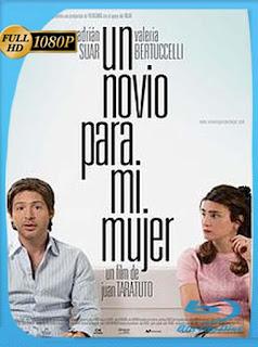 Un Novio Para Mi Mujer (2008)HD [1080p] Latino [GoogleDrive] SilvestreHD