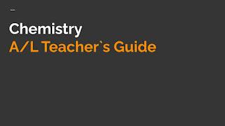 Chemistry A/L Teacher`s Guide (New Syllabus)