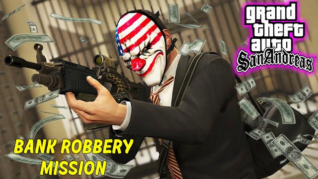 GTA San Andreas Bank Robbery Mission Mod 2021