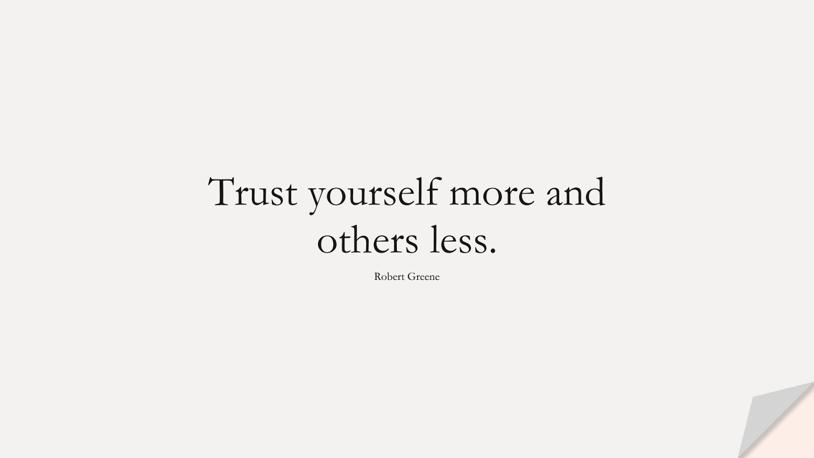 Trust yourself more and others less. (Robert Greene);  #RelationshipQuotes