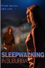 Watch Sleepwalking in Suburbia Online Free 2017 Putlocker