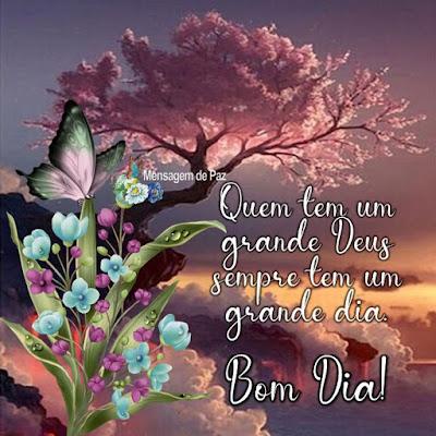 Quem tem um grande Deus   sempre tem um grande dia.  Bom Dia!