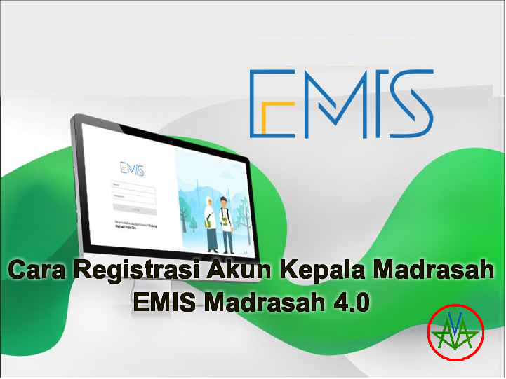 Daftar/Registrasi Akun Kepala Madrasah Pada EMIS 4.0 (EMIS ...