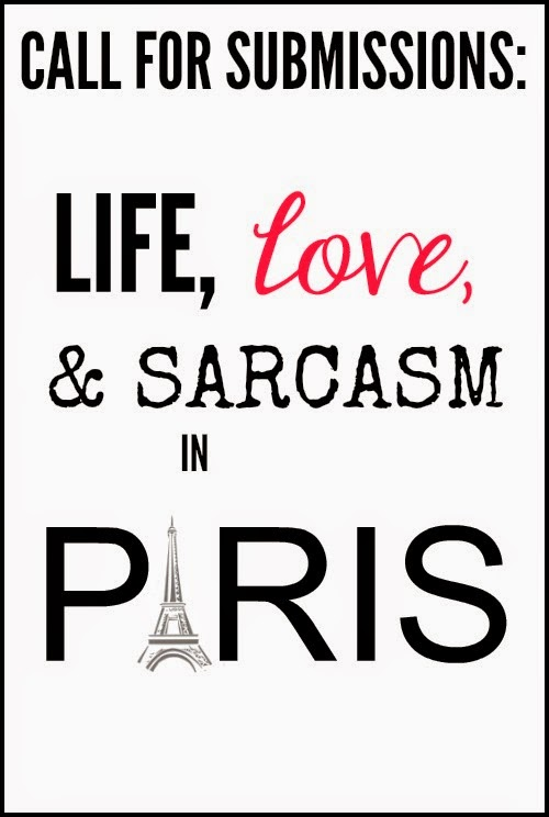 Call for Submissions: Life, Love, and Sarcasm in Paris