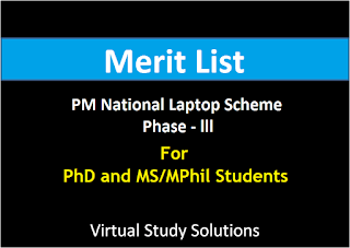 Merit List for PhD and MS/MPhil Students PM National Laptop Scheme Phase-III