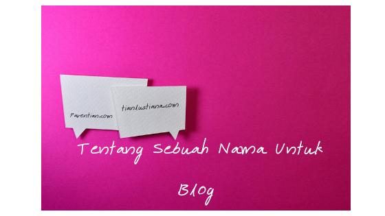 Day 3 : Tentang Sebuah Nama Untuk Blog