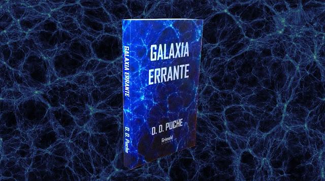 Galaxia errante | Ciencia ficción, terror y fantasía | D. D. Puche (Grimald Libros)