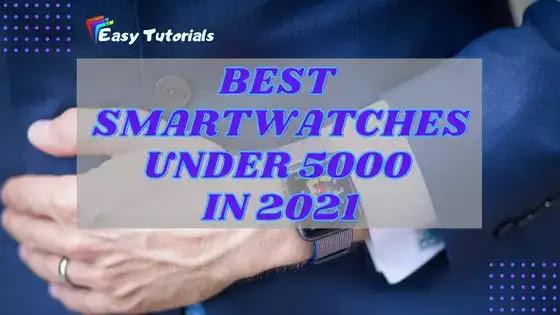 Best Smartwatches Under 5000 in 2021