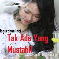 Download Lagu Tak Ada Yang Mustahil (Mariah Shandi)