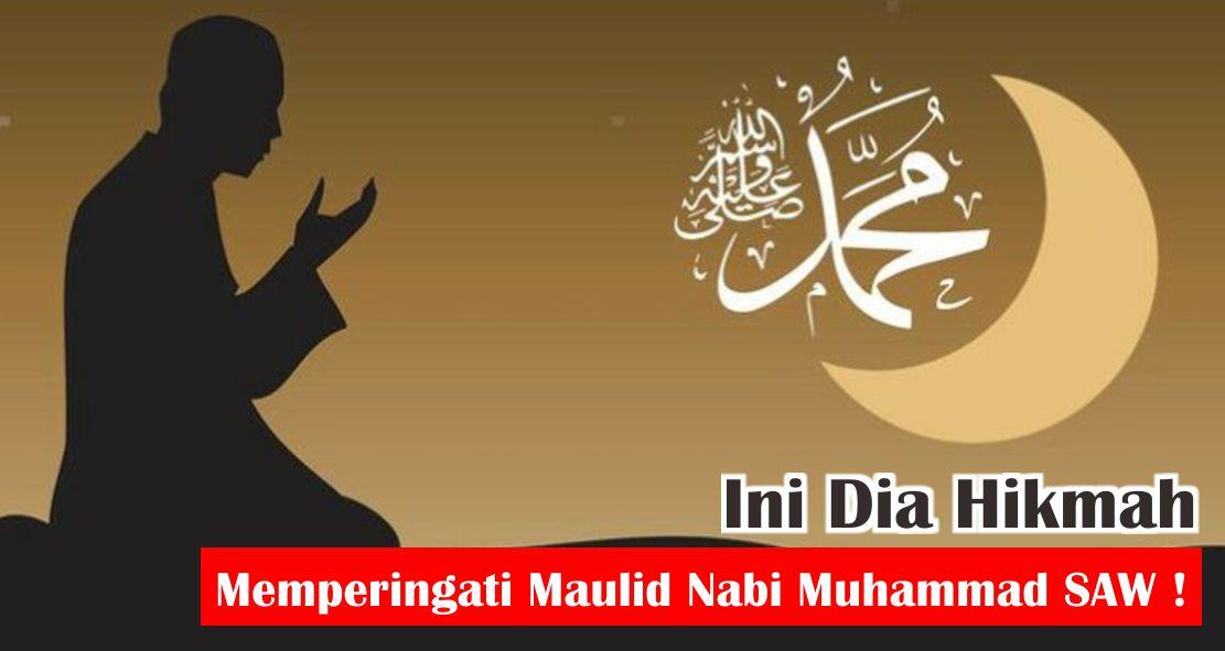 Ini Dia Hikmah Memperingati Maulid Nabi Muhammad SAW !