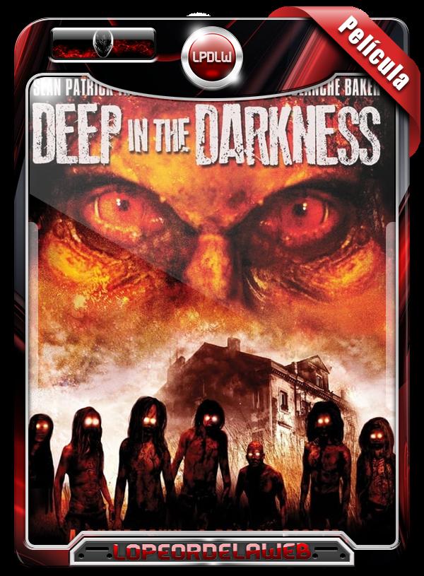 Deep In The Darkness (2014) | En lo Profundo de la Oscuridad