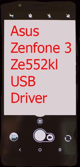 Asus Zenfone 3 Ze552kl USB Driver Download
