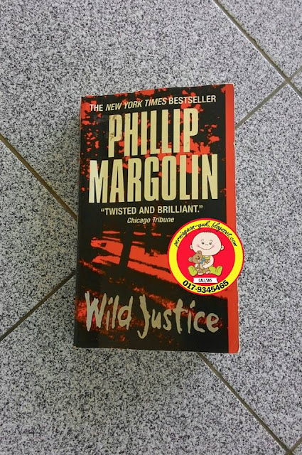 novel review : Wild Justice (Philllip Margolin)