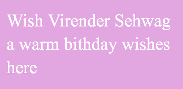 Wish Virender Sehwag birthday on 20 Oct 2020 today