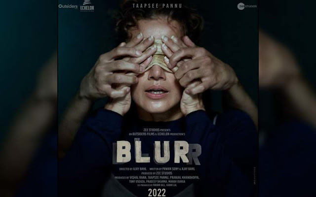 Taapsee Pannu upcoming 2022 Hindi film Blurr Wiki, Poster, Release date, Songs list wikipedia