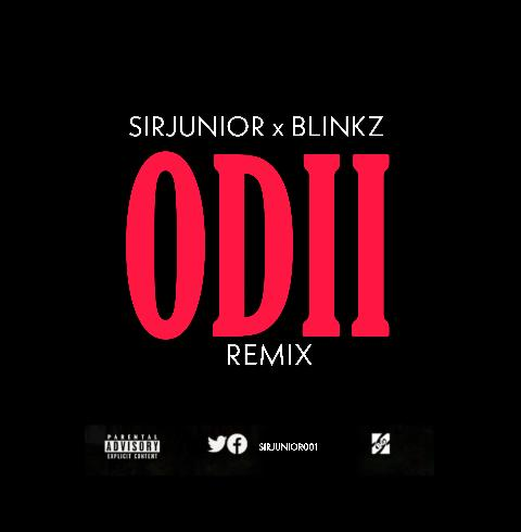 Sirjunior X Blinkz ODii(Remix)