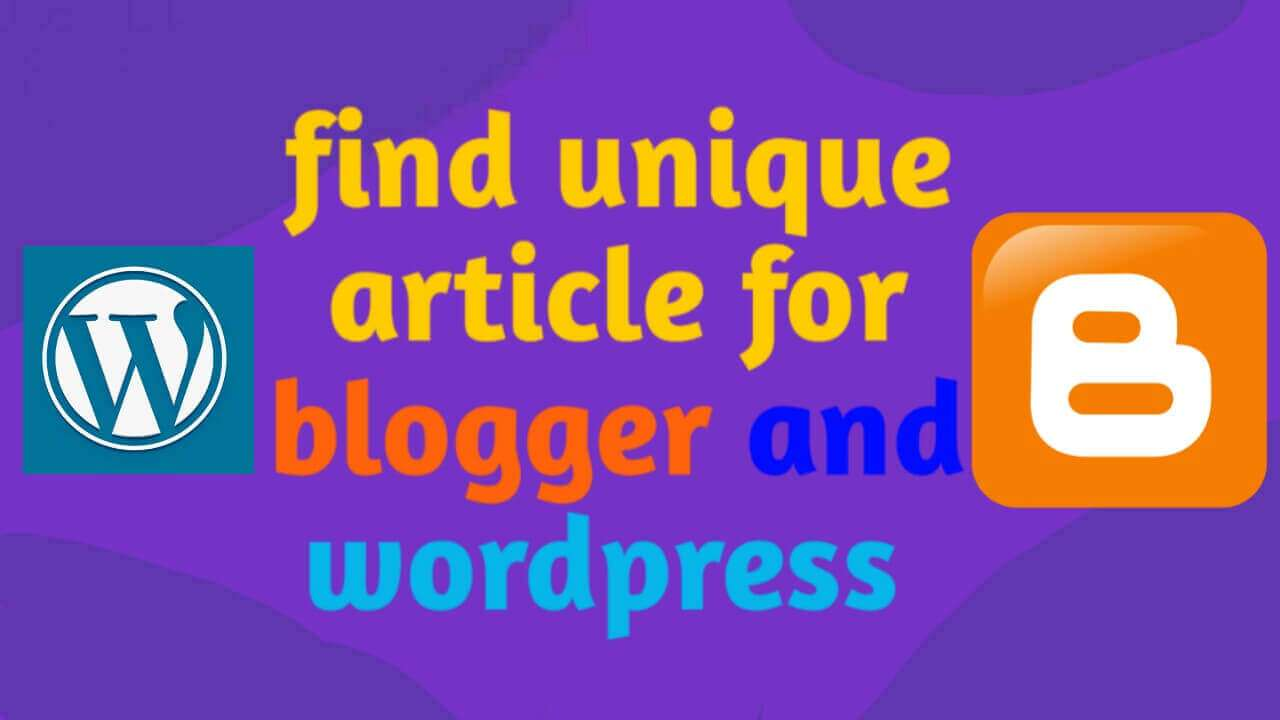 How to find unique article for blogger