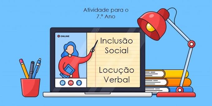 Inclusão Social - Locução Verbal - Atividades de Língua Portuguesa para o 7.º Ano