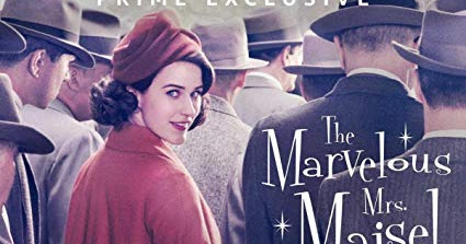 Marvelous Mrs Maisel.