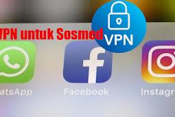 Manfaat dan Funsi VPN untuk Sosmed Aman atau Bahaya
