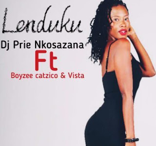 DJ Prie Nkosazana – Lenduku ft. Boyzee, Vista & DJ Catzico