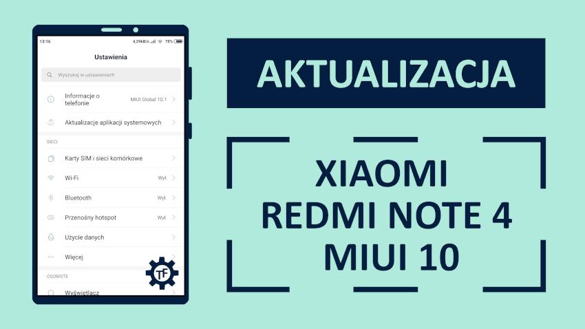 Xiaomi Redmi Note 4 Aktualizacja do MIUI 10