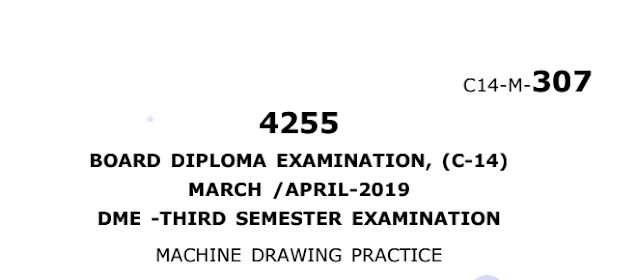 Diploma Previous Question Paper c14 Mechanical 307 Machine Drawing Practice March/April 2019