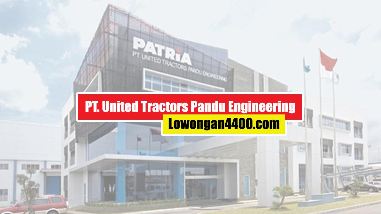 Lowongan Kerja PT. United Tractors Pandu Engineering Jababeka Cikarang