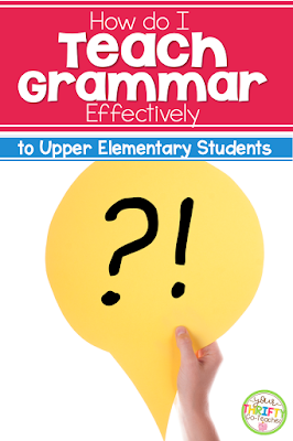 How to teach grammar effectively to upper elementary students so it sticks!