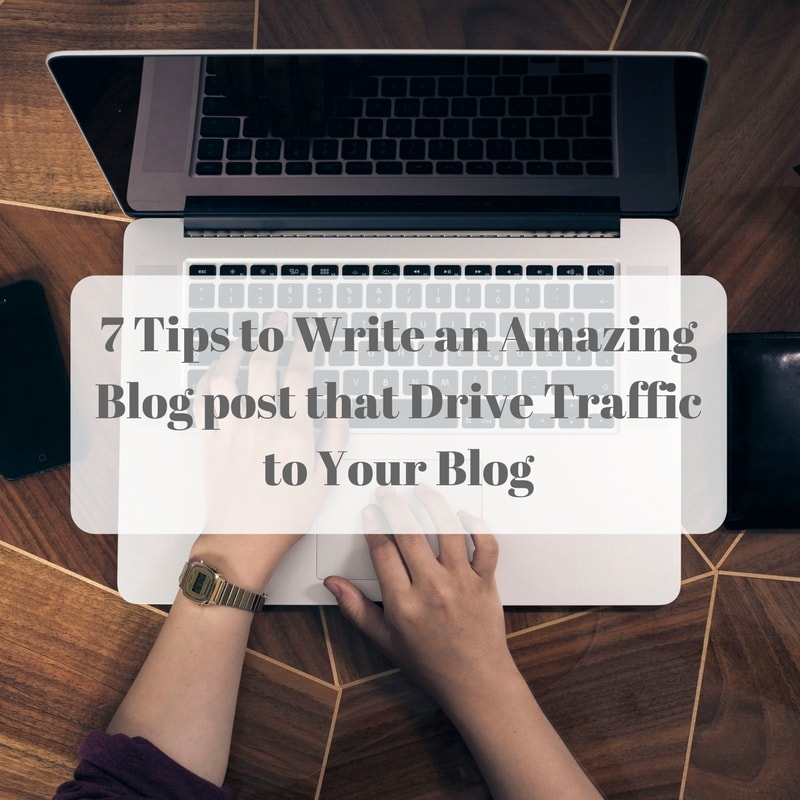 how to write an amazing post, write a better post, tips to create a good blog post