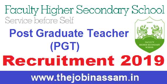 Faculty Higher Secondary School, North Guwahati Recruitment 2019: PGT